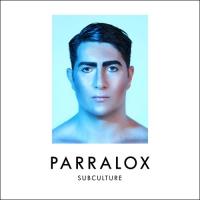 PARRALOX - Subculture (Album)
