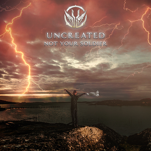 02. Uncreated Not Your Soldier Single